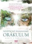 Mystické šamanské orákulum - Karty a průvodce