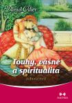 Touhy, vášně a spiritualita
